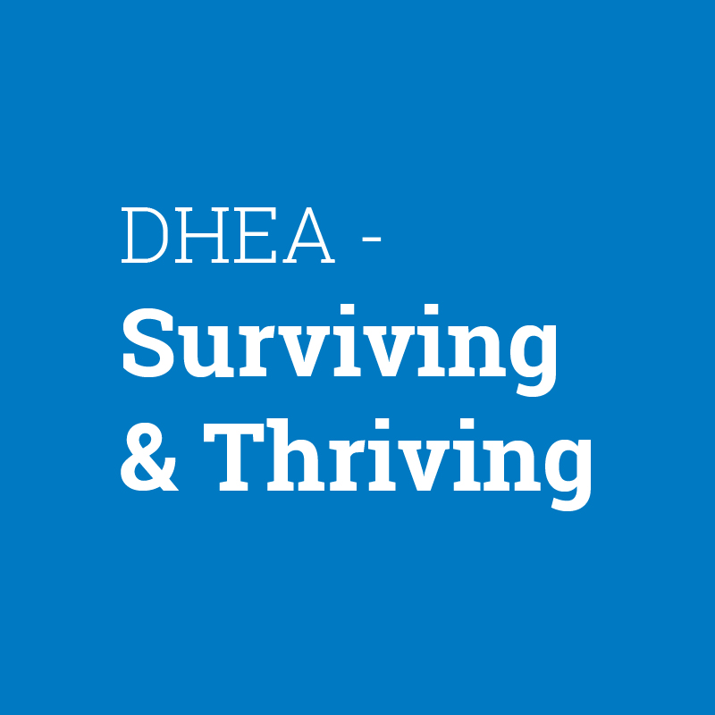 Graphic tile: DHEA - Surviving and Thriving