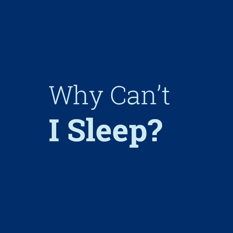 Graphic tile: Why Can't I Sleep?